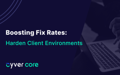 Boosting Time-To-Fix Rates to Harden Client Environments